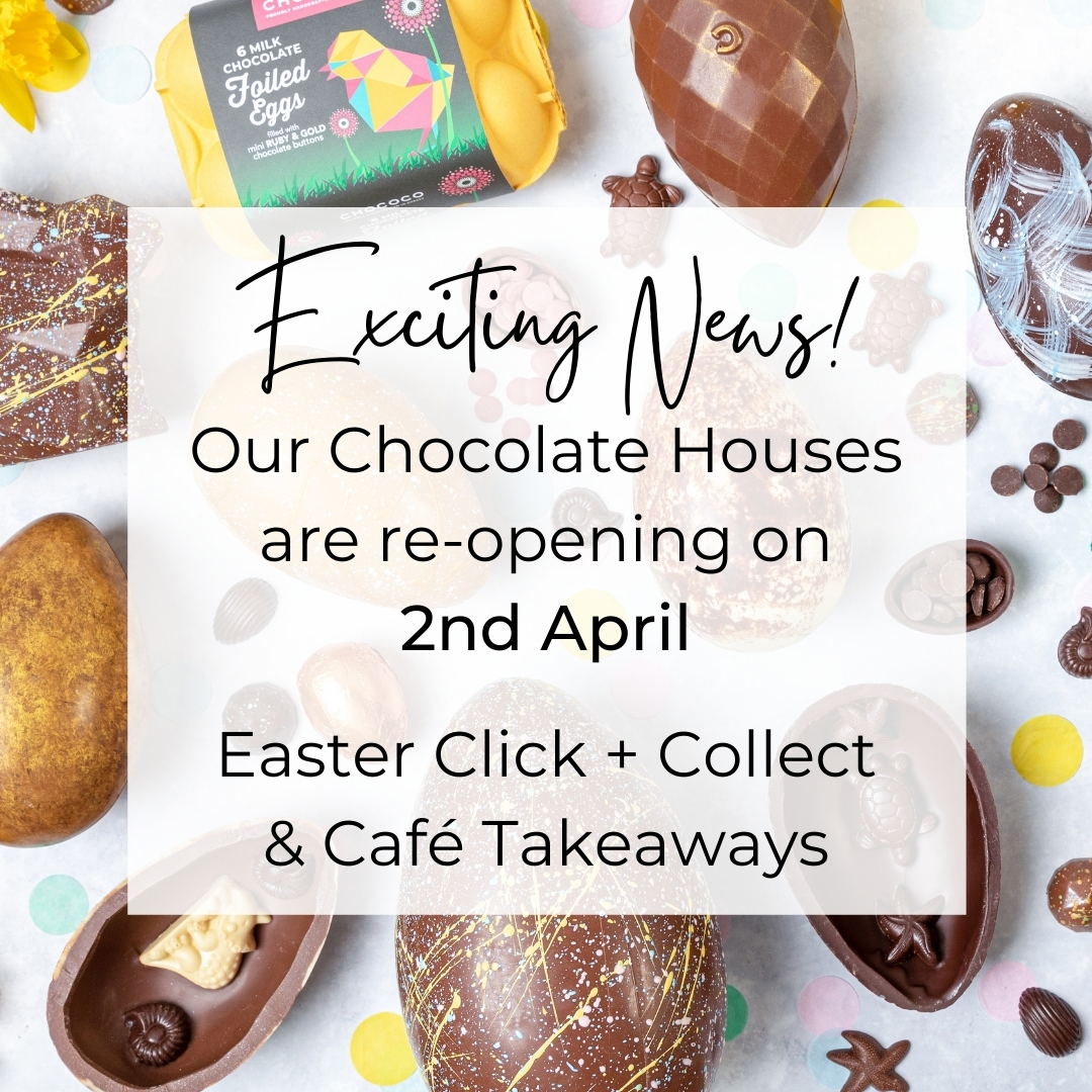 Our Chocolate Houses are re-opening on April 2nd for Easter Click & Collect!